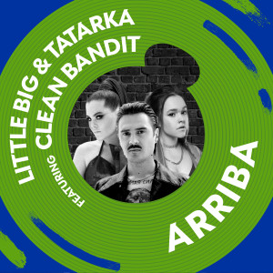 Listen to Arriba (feat. Clean Bandit) song with lyrics from Little Big