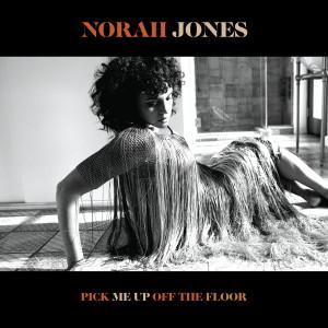 Norah Jones的專輯Pick Me Up Off The Floor