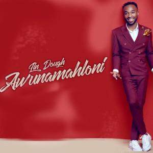 Album Awunamahloni from Lin Dough