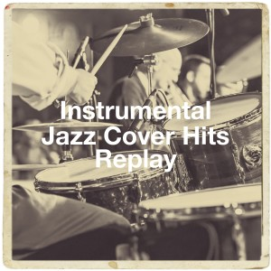 Album Instrumental Jazz Cover Hits Replay from Relaxing Instrumental Jazz Ensemble