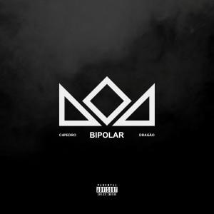 Album Bipolar - Dragão from C4 Pedro