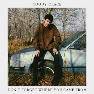 Goody Grace的專輯Don't Forget Where You Came From (Explicit)