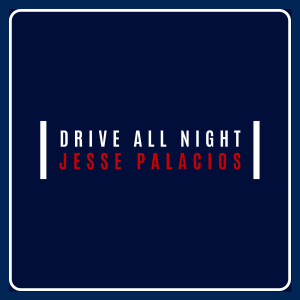 Album Drive All Night from Jesse Palacios