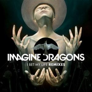 Imagine Dragons的專輯I Bet My Life