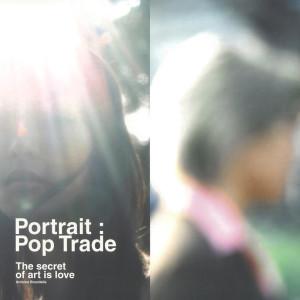 อัลบัม Poptrade ศิลปิน PORTRAIT