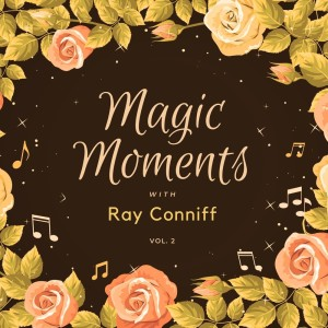 Ray Conniff的專輯Magic Moments with Ray Conniff, Vol. 2