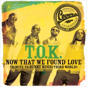 Album Now That We Found Love from T.O.K.