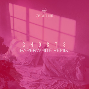 Album Ghosts (Remix) [feat. Paperwhite] from Scavenger Hunt