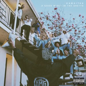 Album A Good Night in the Ghetto (Explicit) from Kamiayah