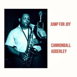 Album Jump for Joy from Cannonball Adderley