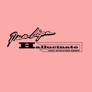 Album Hallucinate (Paul Woolford Remix) from Dua Lipa