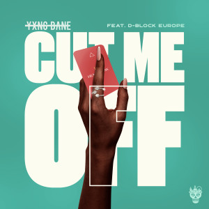 Album Cut Me Off (feat. D-Block Europe) (Explicit) from D-Block Europe