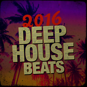 Album 2016 Deep House Beats from Deep House Beats
