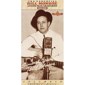 The Essential Bill Monroe (1945-1949)