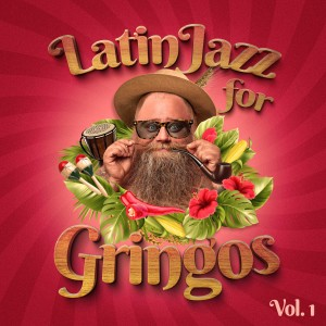 Album Latin Jazz For Gringos, Vol. 1 from Vários Artistas