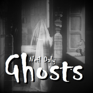 Album Ghosts from Neil Daly
