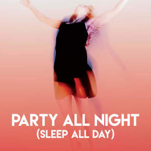 Album Party All Night (Sleep All Day) from Jahtones