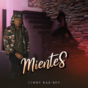 Album Mientes from Jimmy Bad Boy