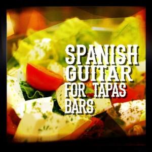 Album Spanish Guitar for Tapas Bars from Spanish Restaurant Music Academy