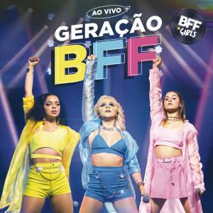 Album Geração BFF (Ao Vivo) from BFF Girls