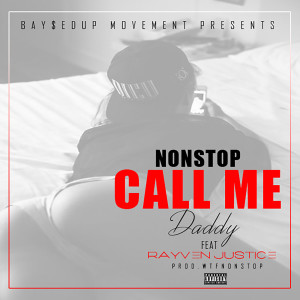 Album Call Me Daddy (feat. Rayven Justice) from Nonstop