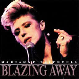 Marianne Faithfull的專輯Blazing Away