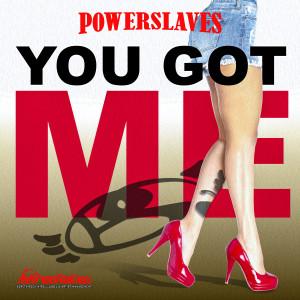 You Got Me dari Powerslaves