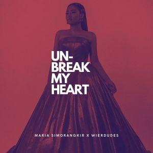 Un-Break My Heart dari Maria Simorangkir