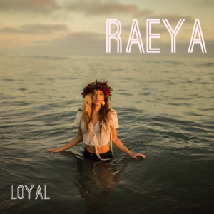 Album Loyal from RAEYA