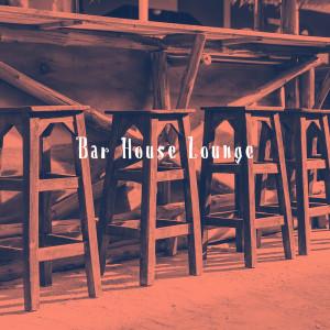 Album Bar House Lounge from Deep House Music