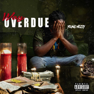 Album Way Overdue (Explicit) from Young Mezzy