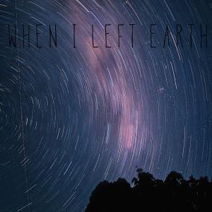 When I Left Earth (Explicit) dari Rosa