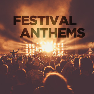 Festival Anthems 2018 Various Artists