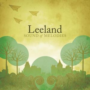 Album Sound Of Melodies from Leeland