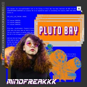 อัลบัม Pluto Bay ศิลปิน mindfreakkk
