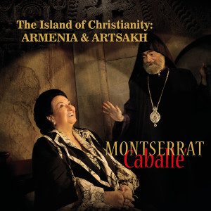 Montserrat Caballé的專輯The Island of Christianity: Armenia and Artsakh