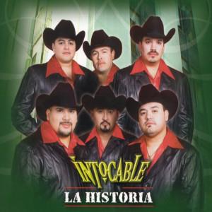 La Historia 2003 Intocable