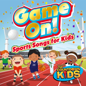 The Countdown Kids的專輯Game On! (Sports Songs for Kids)