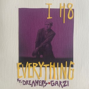 Album I H8 Everything (feat. DREAMERS & GARZI) from Dreamers