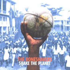 Shake The Planet 1999 Boneshakers