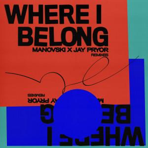 Album Where I Belong (Remixes) from Jay Pryor