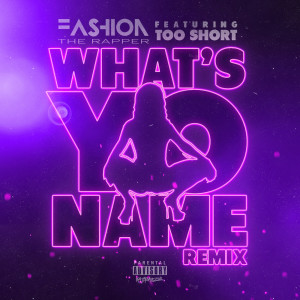 Album What's Yo Name (Remix) (Explicit) from Too Short
