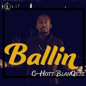 Album Ballin from C-Hott Blanqetz