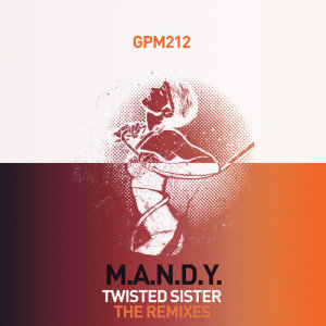 Album Twisted Sister [The Remixes] from M.A.N.D.Y.