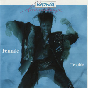 Album Female Trouble from Nona Hendryx