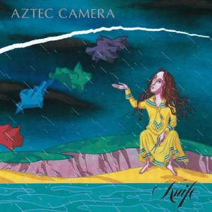 Aztec Camera的專輯Knife (Expanded)