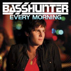 收聽Basshunter的Every Morning (Payami Remix)歌詞歌曲