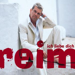 Ich Liebe Dich 2003 Matthias Reim