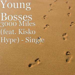 Album 3000 Miles (feat. Kisko Hype) from Kisko Hype