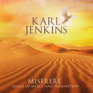 Karl Jenkins的專輯Miserere: Songs of Mercy and Redemption